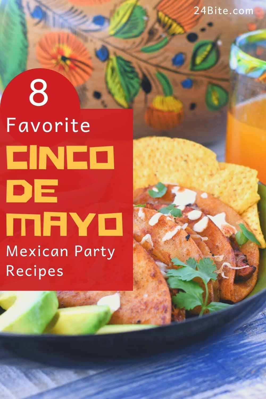 24Bite: 8 Favorite Recipes for Cinco de Mayo