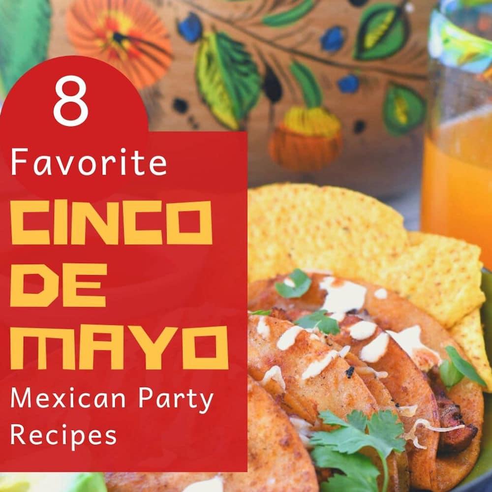 Roundup: 8 Favorite Recipes for Cinco de Mayo